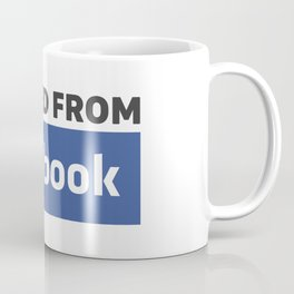 banned from facebook Coffee Mug