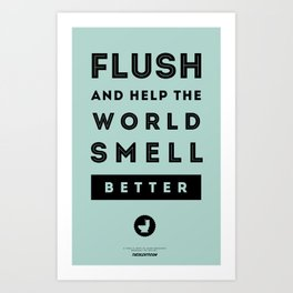 Flush and Make the World Smell Better (Blue) Art Print
