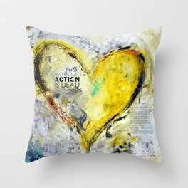 Faith without action is dead. Throw Pillow