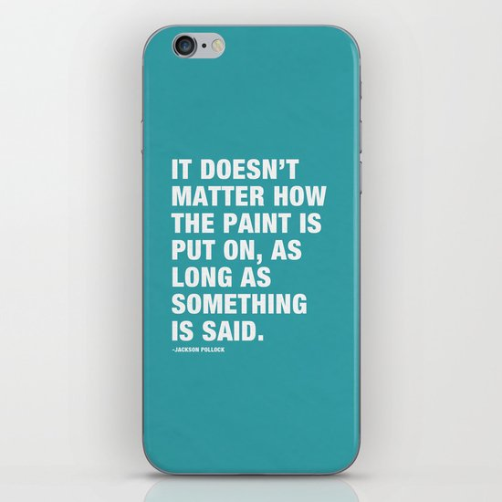 It Doesn't Matter how the Paint is put on, as long as Something is Said. iPhone & iPod Skin
