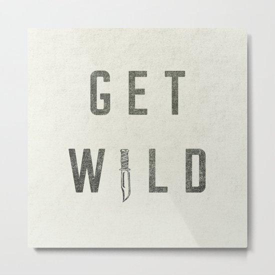 GET WILD Metal Print