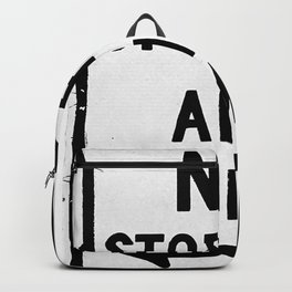 No Stopping Anytime Backpack