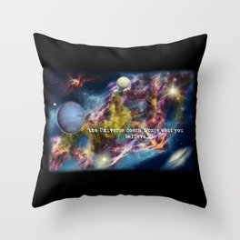 The Universe Doesn't Care What You Believe Throw Pillow