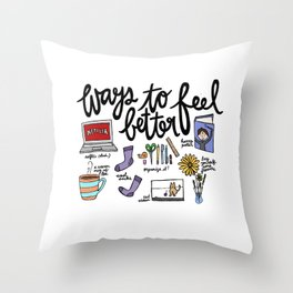 Ways to Feel Better Throw Pillow