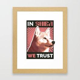 In Shiba We Trust Framed Art Print