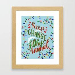 Keep the Change Ya Filthy Animal Framed Art Print
