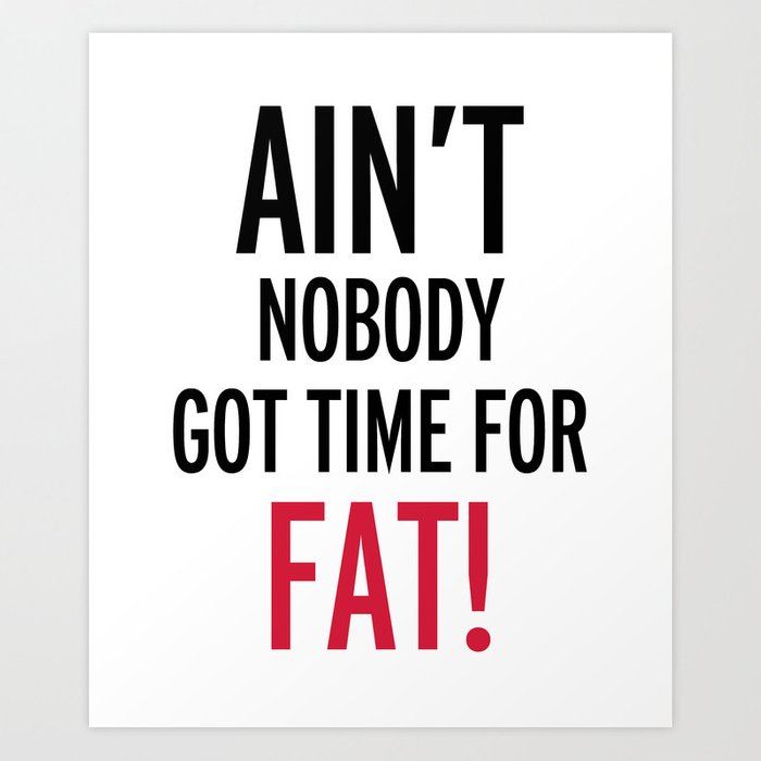 Time For Fat Funny Gym Quote Art Print by jcanimals