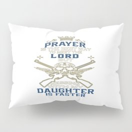 Mess With My Daughter Pillow Sham