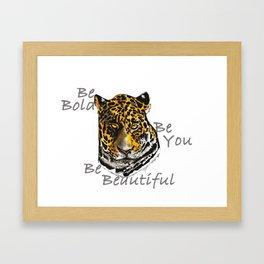 Be You - Bold, Beautiful Jaguar Framed Art Print