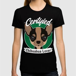 Certified Chihuahua Lover Puppy Owners Doggie Puppies Animal Lovers Animals Rescue Dogs Gift T-shirt