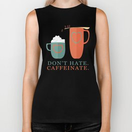 Don't Hate Caffeinate Biker Tank