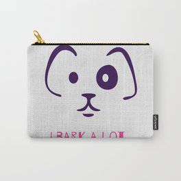 I bark a lot Carry-All Pouch