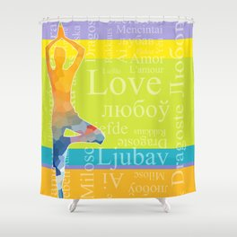 Simple silhouette of woman doing yoga with word Love in different languages Shower Curtain
