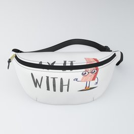 Say it with Bacon Text Quote Fanny Pack