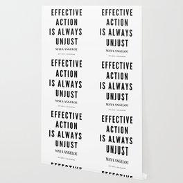Maya Angelou Quote Effective Action Is Always Unjust Wallpaper