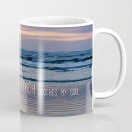 Beach Glow Soothes Soul Coffee Mug