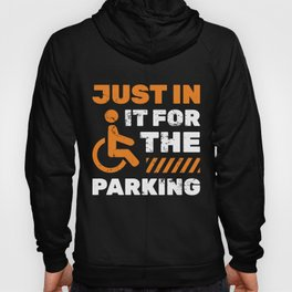 Just In It For The Parking Injured Drive Rear Wheelchair Car Vehicle Racing Garage Travel Ride On Hoody