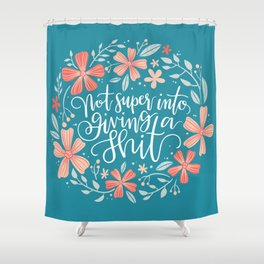 Not super into giving a shit Shower Curtain