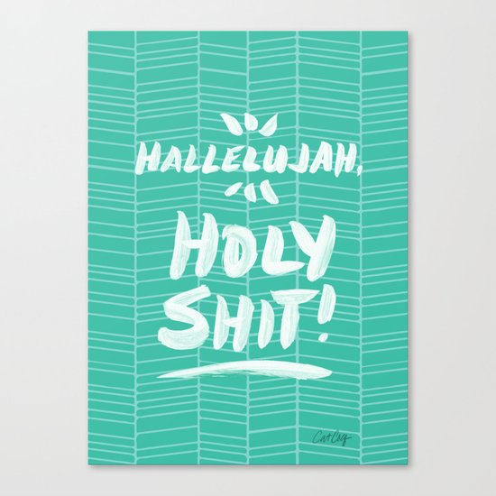 Hallelujah, Holy Shit – Turquoise Canvas Print
