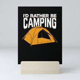 I'd Rather Be Camping  Mini Art Print