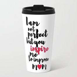 Mom Inspiration Travel Mug