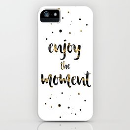 Text Art ENJOY THE MOMENT iPhone Case