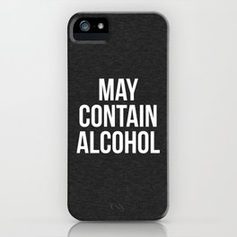 May Contain Alcohol Funny Quote iPhone Case