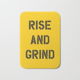 Rise and Grind black-white yellow typography poster bedroom wall home decor Bath Mat