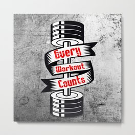 Every Workout Count Inspiring Gym Typography Quote Metal Print