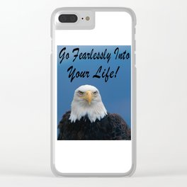 Go Fearlssy Into Your Life Clear iPhone Case