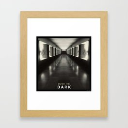 Enter the dark Framed Art Print