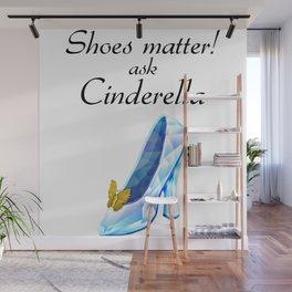 Fashion Statement - Fashionista Motto - Shoes matter!  Wall Mural