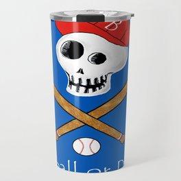 Baseball or Death! Travel Mug