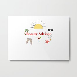Beauty Advisor : time out on holiday Metal Print