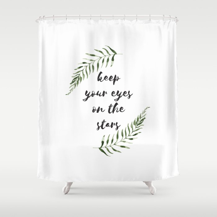 keep your eyes on the stars Shower Curtain