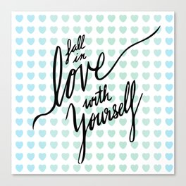 Fall in Love with Yourself hearts Canvas Print