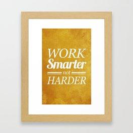 Work Smarter Framed Art Print
