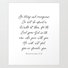 Be Strong and Courageous / Calligraphy / Deuteronomy 31:6 Art Print