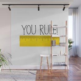 You Rule! Wall Mural