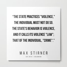 21   |Max Stirner | Max Stirner Quotes | 200604 | Anarchy Quotes Metal Print
