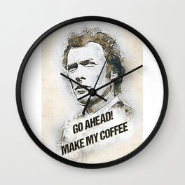 Go Ahead, Make my COFFEE / funny quote Wall Clock