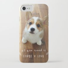 All you need is corgi and love iPhone 7 Slim Case