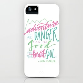 adventure and danger can be good for the heart and soul. iPhone Case