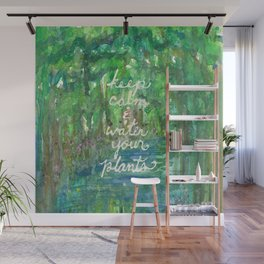 Keep Calm & Water Your Plants Wall Mural