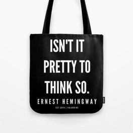 42   |Ernest Hemingway Quote Series  | 190613 Tote Bag