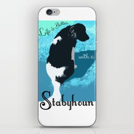 Life is Better With a Stabyhoun iPhone Skin