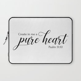 Psalm 51:10 Create in me a pure heart,Christian,Bible verse Laptop Sleeve