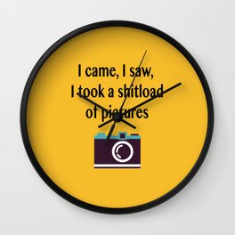 I came, I saw, I took a shitload of pictures Wall Clock