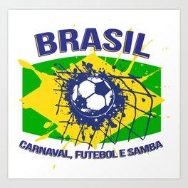 Brasil Carnaval, Futebol e Samba  Art Print