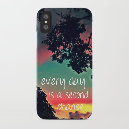 Every day is a second chance! iPhone Case